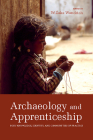 Archaeology and Apprenticeship: Body Knowledge, Identity, and Communities of Practice Cover Image
