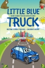 Little Blue Truck - Short Stories For Kids With Pictures: Bedtime Stories For Kids - Children's Books Cover Image