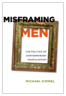 Misframing Men: The Politics of Contemporary Masculinities Cover Image