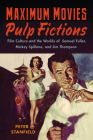Maximum Movies—Pulp Fictions: Film Culture and the Worlds of Samuel Fuller, Mickey Spillane, and Jim Thompson Cover Image