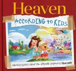 Heaven According to Kids: Real Quotes About Heaven from Real Kids! Cover Image
