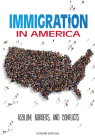 Immigration in America: Asylum, Borders, and Conflicts Cover Image