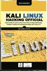 Kali Linux Hacking Official: Quick Guide to Cybersecurity, Penetrаtion Testing аnd Hаcking. Includes Vаluаble Network Cover Image