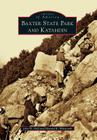 Baxter State Park and Katahdin (Images of America (Arcadia Publishing)) Cover Image
