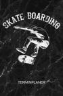 Terminplaner: Skate Boarder Kalender Skateboarding Terminkalender - Roll Brett Wochenplaner Heelflip Wochenplanung Rollbrett Taschen Cover Image