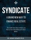 Syndicate: A Brand New Way to Finance Real Estate Cover Image