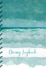 Diving Log: Scuba Diving Log Book: Oil Painting Effect Sea Cover - Perfect size for Dive Bag Cover Image