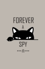 Forever A Spy: Personal Password Organizer and Internet Password Logbook Alphabetical To Protect Usernames and Passwords, Login and P Cover Image