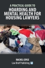 A Practical Guide to Hoarding and Mental Health for Housing Lawyers Cover Image