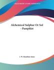 Alchemical Sulphur Or Sol - Pamphlet Cover Image