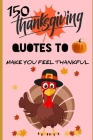 150 Thanksgiving Quotes to make you feel thankful Cover Image