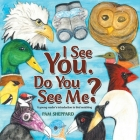 I See You. Do You See Me?: A Young Reader's Introduction to Bird Watching Cover Image