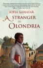 A Stranger in Olondria: a novel Cover Image