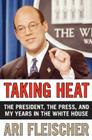 Taking Heat: The President, the Press, and My Years in the White House Cover Image