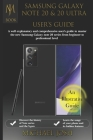 Samsung Galaxy Note 20 & N0te 2o Ultra Users Guide: A well explanatory and comprehensive user's guide to master the new Samsung Galaxy Note 20 series Cover Image
