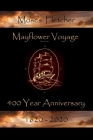 Mayflower Voyage 400 Year Anniversary 1620 - 2020: Moses Fletcher Cover Image