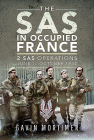 The SAS in Occupied France: 1 SAS Operations, June to October 1944 Cover Image