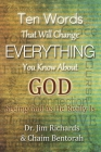 Ten Words That Will Change Everything You Know about God: Seeing God as He Really Is Cover Image