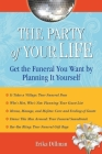 The Party of Your Life: Get the Funeral You Want by Planning It Yourself Cover Image