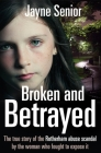 Broken and Betrayed: The true story of the Rotherham abuse scandal by the woman who fought to expose it Cover Image
