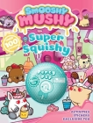 Smooshy Mushy: Super Squishy: Sticker and Activity Book with Toy Cover Image