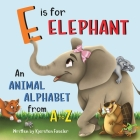 E is for Elephant: An Animal Alphabet from A to Z Cover Image