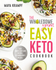 The Wholesome Yum Easy Keto Cookbook: 100 Simple Low Carb Recipes. 10 Ingredients or Less Cover Image