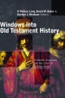 Windows Into Old Testament History: Evidence, Argument, and the Crisis of