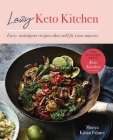 Lazy Keto Kitchen: Easy indulgent recipes that still fit your macros Cover Image