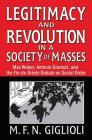 Legitimacy and Revolution in a Society of Masses: Max Weber, Antonio Gramsci, and the Fin-De-Sicle Debate on Social Order Cover Image