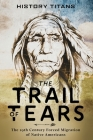 The Trail of Tears: The 19th Century Forced Migration of Native Americans Cover Image