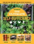 The Ultimate Self-Sufficiency Manual: (200+ Tips for Living Off the Grid, for the Modern Homesteader, New For 2020, Homesteading, Shelf Stable Foods, Sustainable Energy, Home Remedies) Cover Image