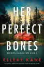 Her Perfect Bones: A totally addictive mystery and suspense novel Cover Image