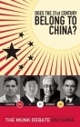 Does the 21st Century Belong to China?: Kissinger and Zakaria vs. Ferguson and Li: The Munk Debate on China Cover Image