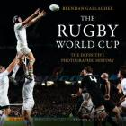 The Rugby World Cup: The Definitive Photographic History Cover Image