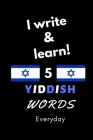 Notebook: I write and learn! 5 Yiddish words everyday, 6