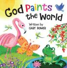 God Paints the World (God Our Maker) Cover Image