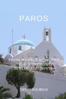 Paros. From marble wonders to a symphony in blue and white Cover Image