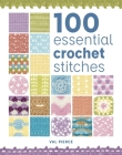 100 Essential Crochet Stitches Cover Image