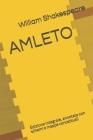 Amleto: Edizione integrale, annotata con schemi e mappe concettuali Cover Image