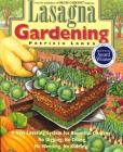 Lasagna Gardening: A New Layering System for Bountiful Gardens: No Digging, No Tilling, No Weeding, No Kidding! Cover Image