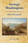 George Washington: First President Cover Image