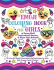 Emoji Coloring Book for Girls: of Funny Stuff, Inspirational Quotes & Super Cute Animals, 35+ Fun Girl Emoji Coloring Activity Book Pages for Girls, Cover Image