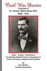 Civil War Doctor: A Biography of Dr. Vernon Tilford Chew, M.D. 1836-1911 Cover Image