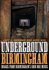 Underground Birmingham: Images from Birmingham's Iron Ore Mines (America Through Time) Cover Image