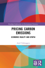 Pricing Carbon Emissions: Economic Reality and Utopia (Routledge Explorations in Environmental Economics) Cover Image