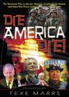 Die, America, Die!: The Illuminati Plan to Murder America, Confiscate Its Wealth, and Make Red China Leader of the New World Order Cover Image