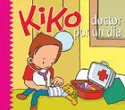 Kiko, doctor por un día (Kiko series) Cover Image
