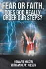 Fear or Faith, Does God Really Order Our Steps? Cover Image