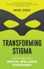 Transforming Stigma: How to Become a Mental Wellness Superhero Cover Image